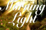 Morning Light – July 22nd, 2014: Through the Veil into the Shekinah Glory of God (Video)
