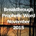 Breakthrough Prophetic Word for November 2015